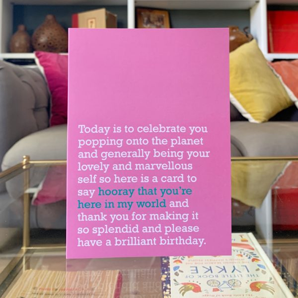 A friends birthday card that celebrates them popping onto the planet and into your world
