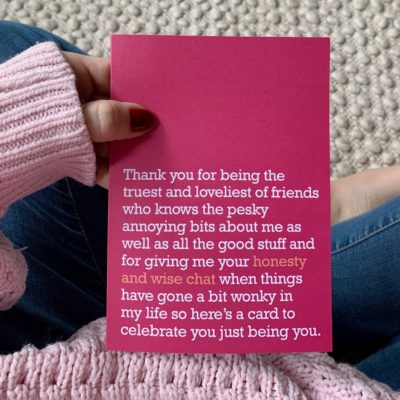 A thank you card to celebrate the people in your life who make your day brighter and your smile bigger.